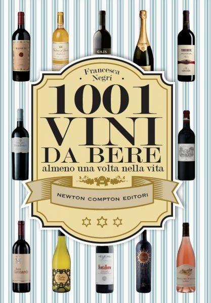 """Alcuni dei nostri vini in """"1001 VINI DA BERE ALMENO UNA VOLTA NELLA VITA"""""""